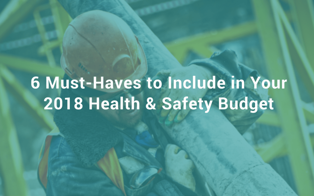Must-Haves For Your 2018 Safety Budget