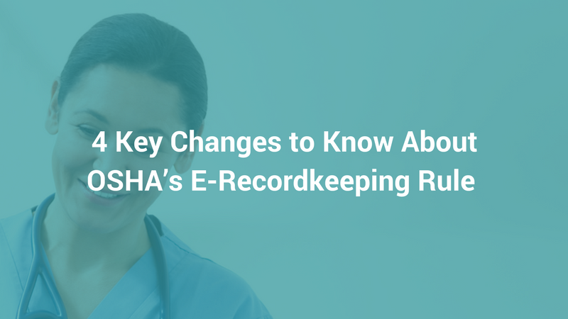 4 Key Changes to Know about OSHA's E-Recordkeeping Rule