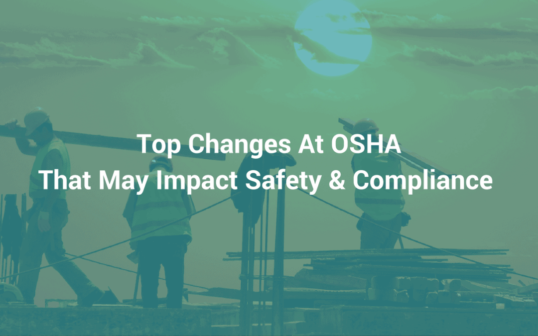 iReport Source blog changes at OSHA that impact compliance and your safety plan in 2018