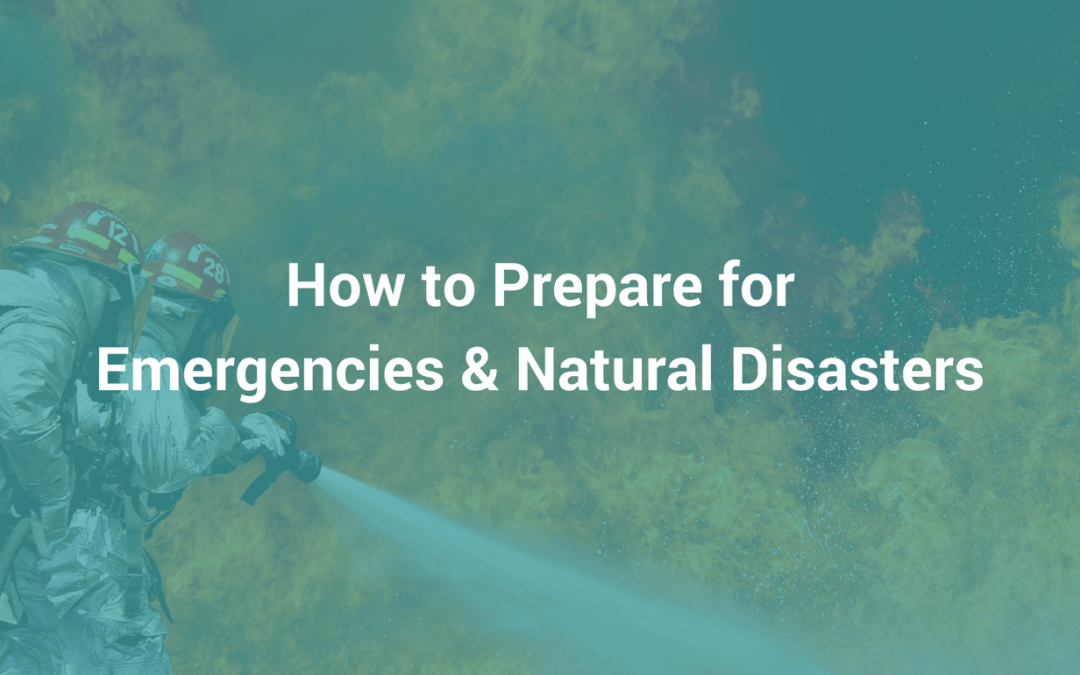 how to prepare for emergencies and for natural disasters ireport blog