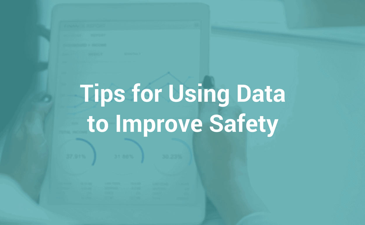 how to use data to imrove your safety ireport blog