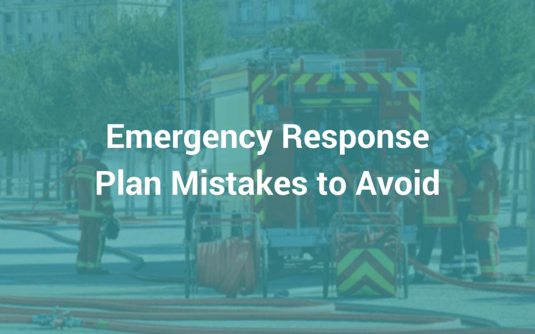 6 Emergency Response Plan Mistakes to Avoid