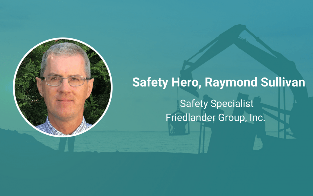 Raymond Sullivan friedlander Group Safety Hero