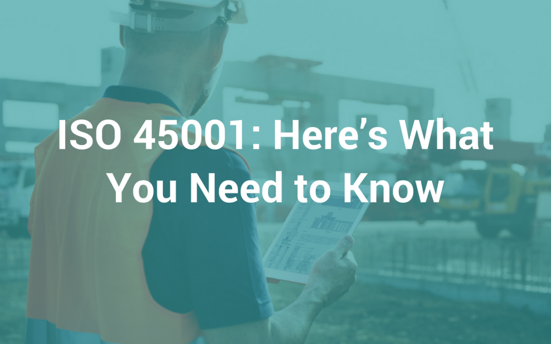 ISO 45001: Here's What You Need to Know