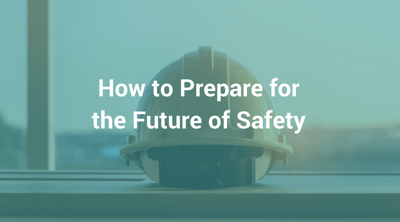 How to Prepare for the Future of Safety