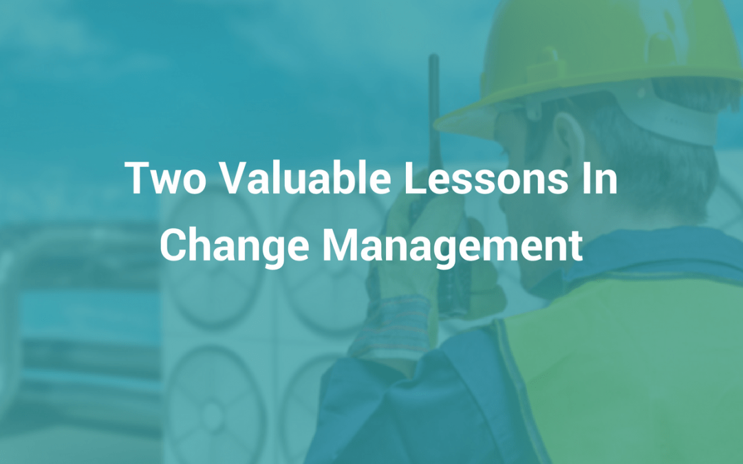2 Valuable Lessons In Change Management