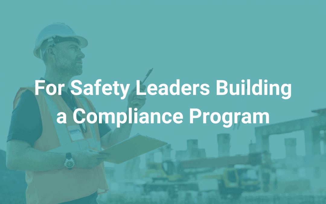 For Safety Leaders Building a Compliance Program