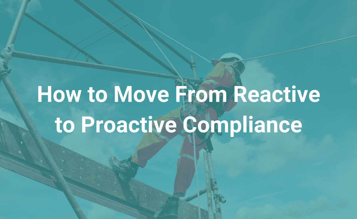 How to Move From Reactive to Proactive Compliance ireport blog
