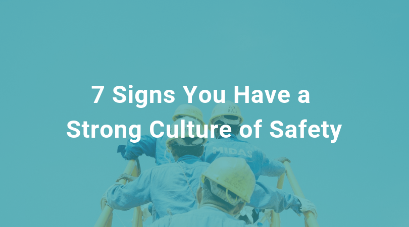 7 Signs You Have a Strong Culture of Safety
