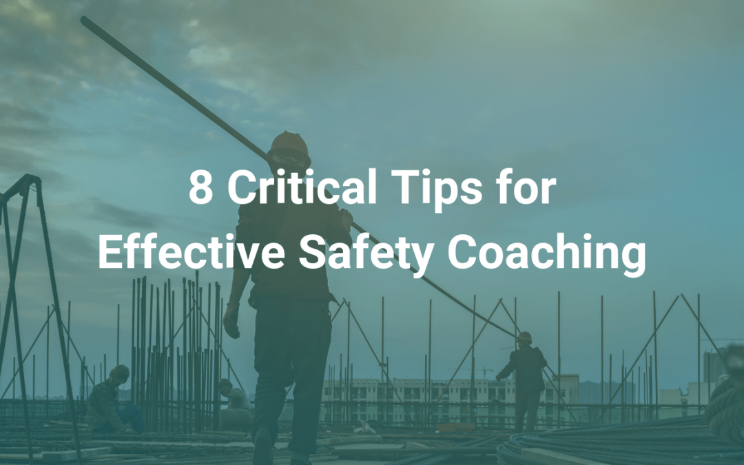 8 Critical Tips for Effective Safety Coaching