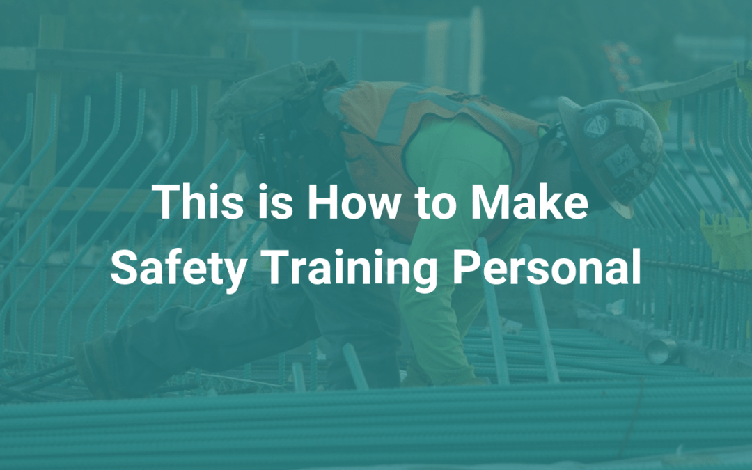 This is How to Make Safety Training Personal