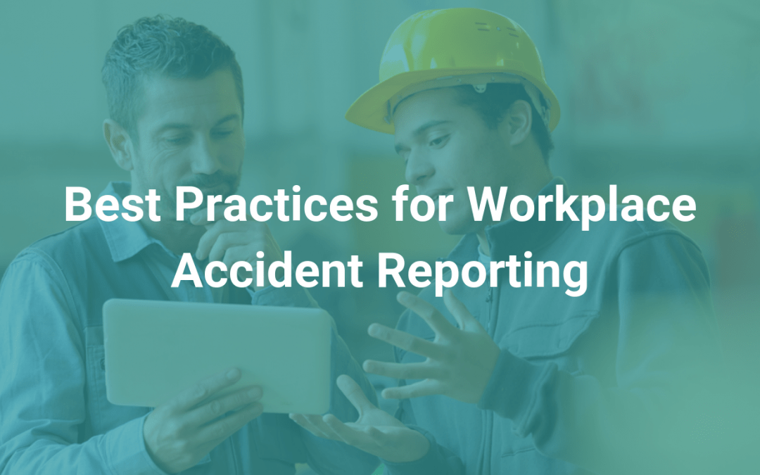 Best Practices for Workplace Accident Reporting