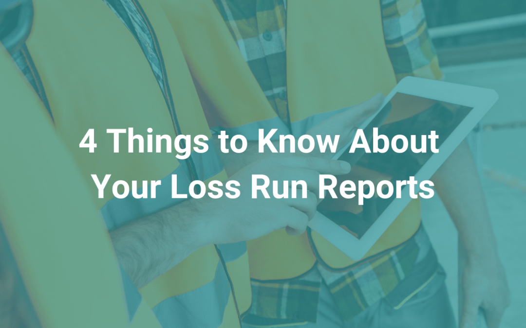 4 Things to Know About Your Loss Run Reports