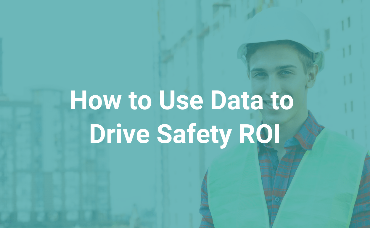 iReportSource How to Use Data to Drive Safety ROI
