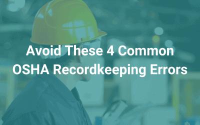 Avoid These 4 Common OSHA Recordkeeping Errors
