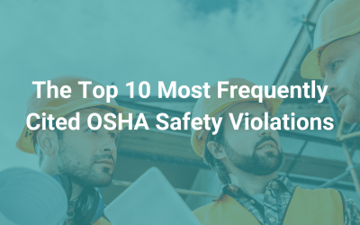 The Top 10 Most Frequently Cited OSHA Safety Violations
