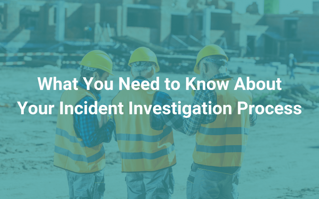 The HR Edition: Everything You Need to Know About Your Incident Investigation Process