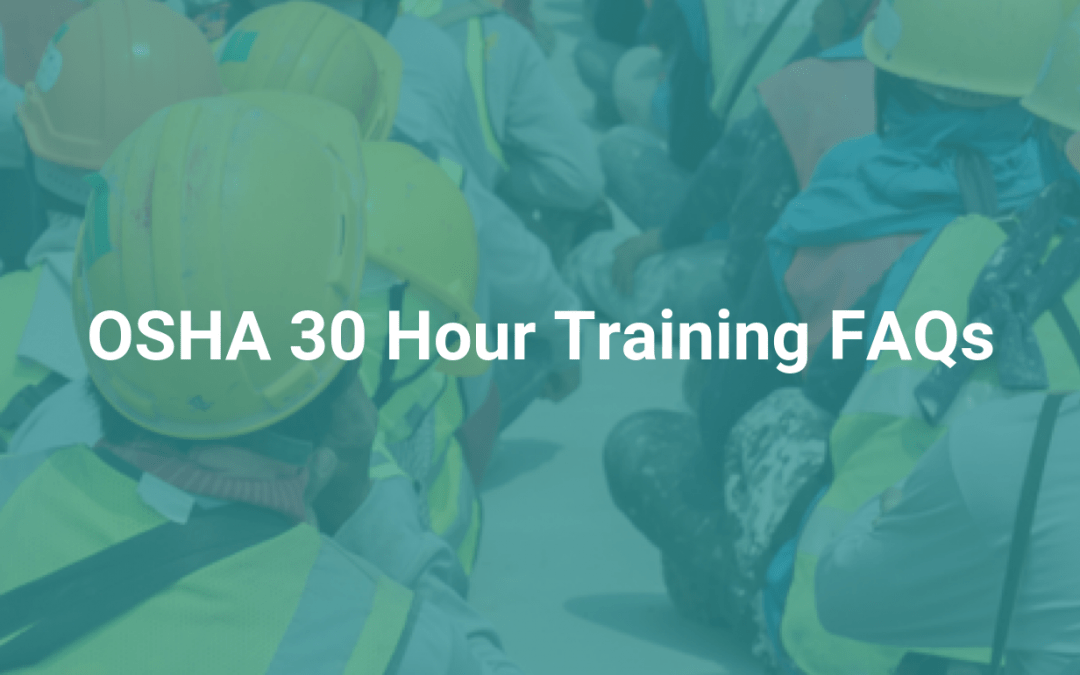 OSHA 30 Hour Training FAQs
