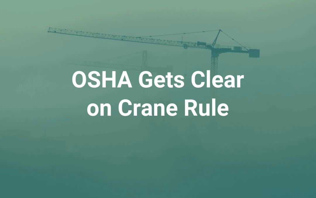 OSHA Gets Clear on Crane Rule