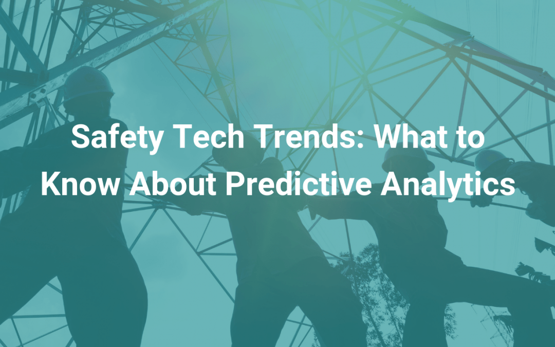 Safety Tech Trends: What to Know About Predictive Analytics