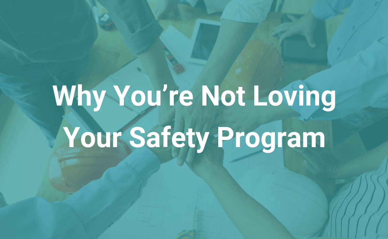 why you are not loving your safety program