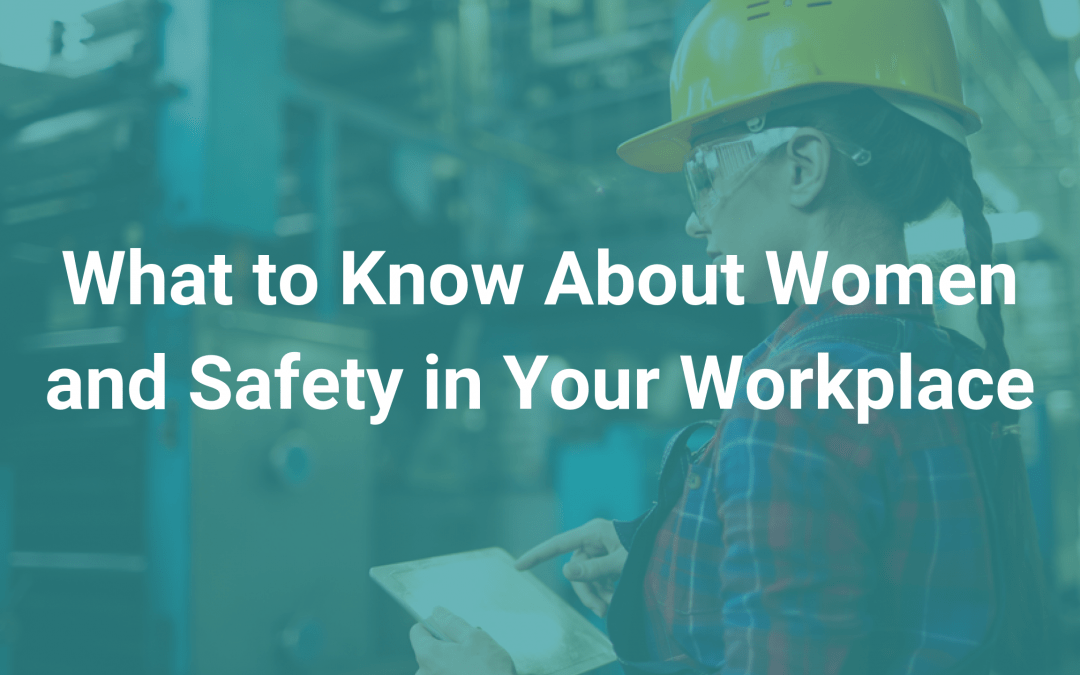 What to Know About Women and Safety in Your Workplace