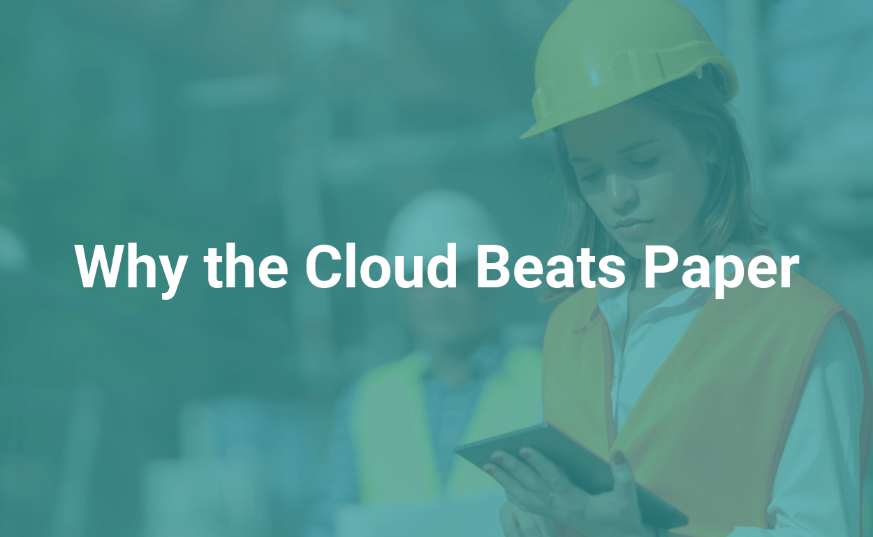 why the cloud beats paper ireportsource blog