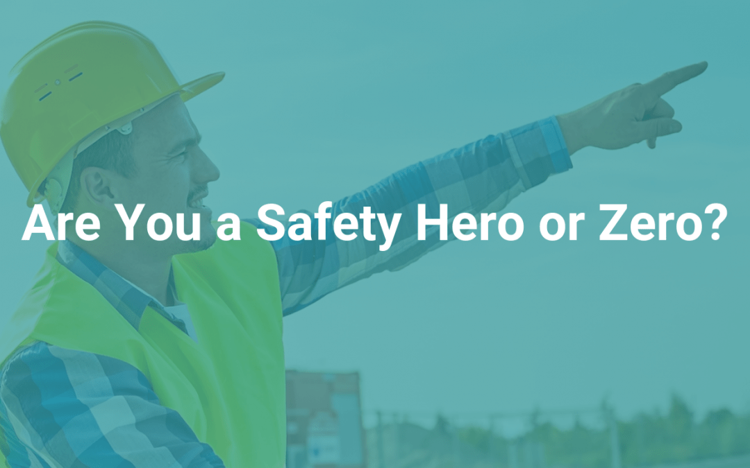 Are You a Safety Hero or Zero? (Infographic)