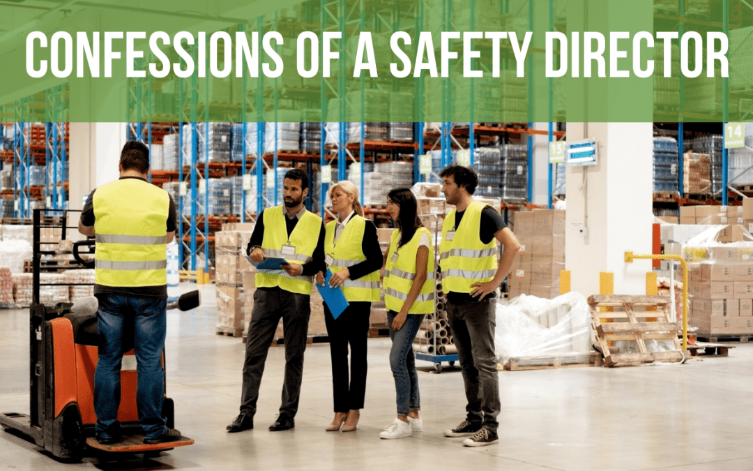 Confessions of a Safety Director