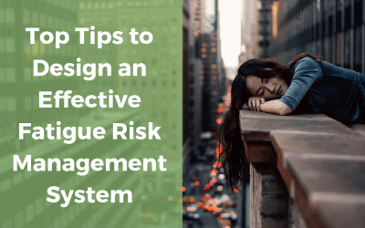 Top Tips to Design an Effective Fatigue Risk Management System