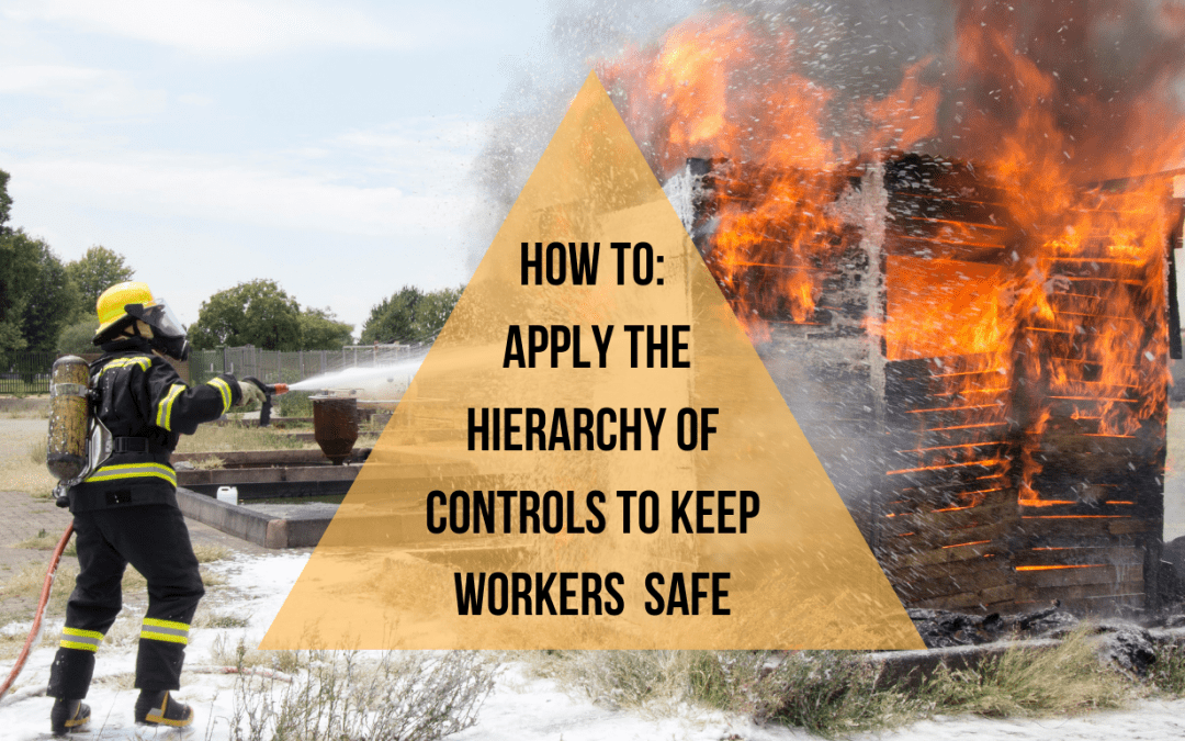 How to Apply the Hierarchy of Controls to Keep Workers Safe
