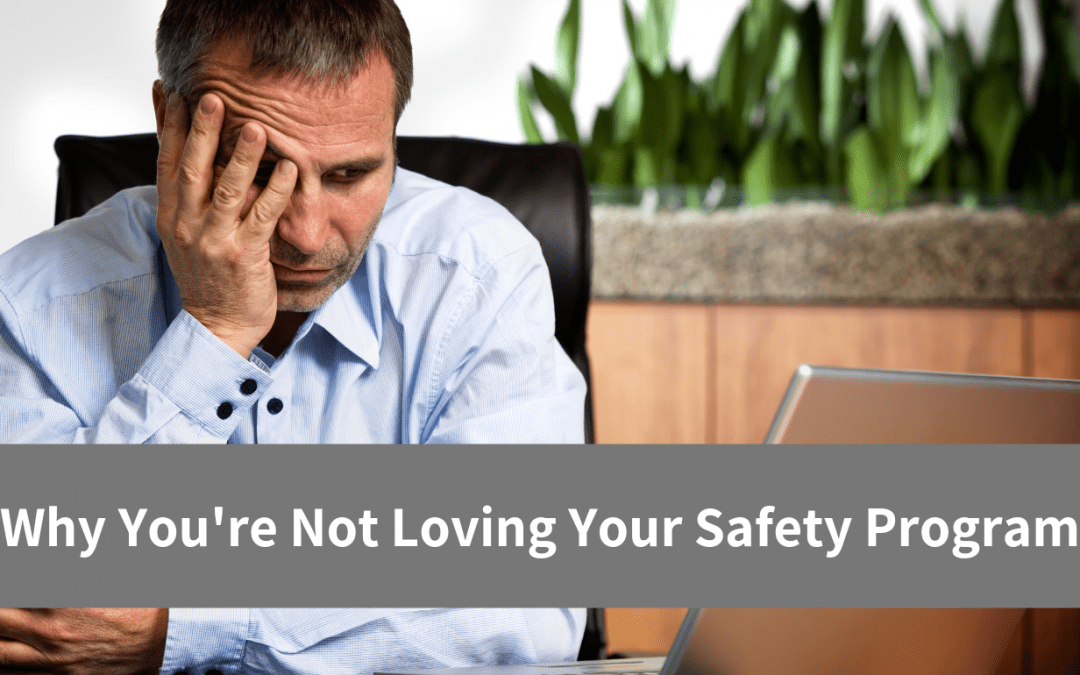 Why You're Not Loving Your Safety Program