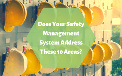 Does Your Safety Management System Address These 10 Areas?