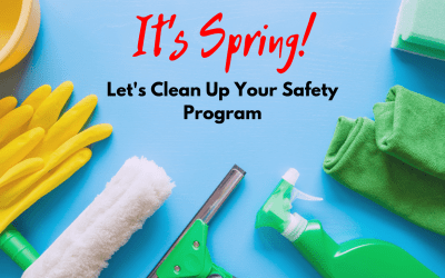It's Spring! Let's Clean Up Your Safety Program