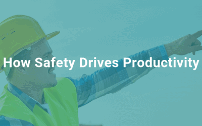 How Safety Drives Productivity