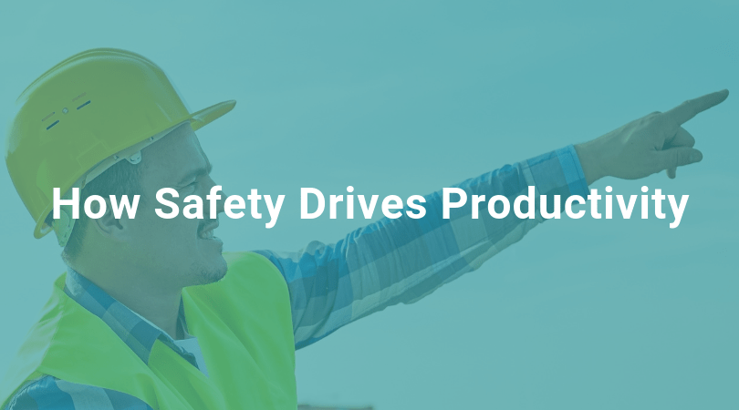 How Safety Drives Productivity ireportsource blog