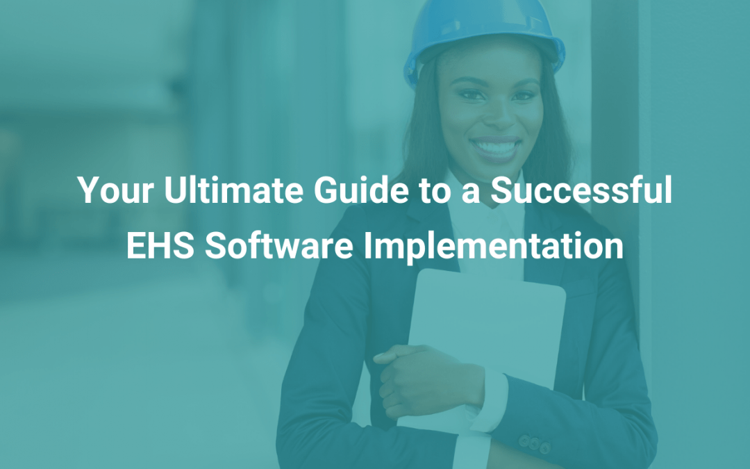 your guide to implementing EHS software