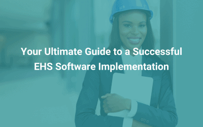 Your Ultimate Guide to a Successful EHS System Implementation