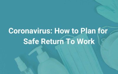 Coronavirus: How to Plan for Safe Return To Work