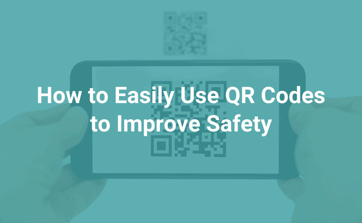 how to use QR codes to improve safety