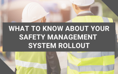 Your Safety Management System Rollout: It Doesn't Have to Be Painful