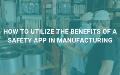 How to Utilize the Benefits of a Safety App in Manufacturing