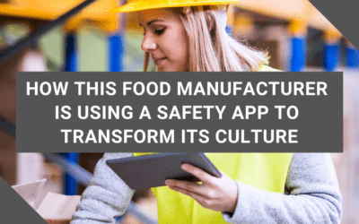 How This Food Manufacturer Is Using a Safety App to Transform Its Culture