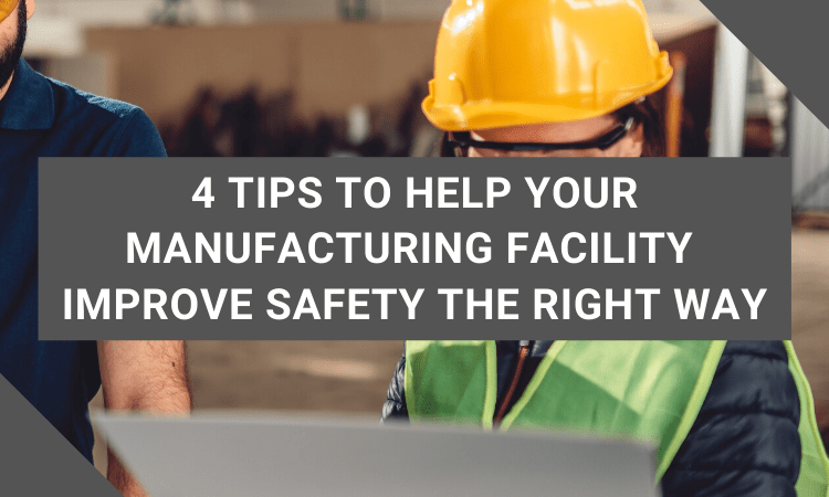 help your manufacturing facility improve safety