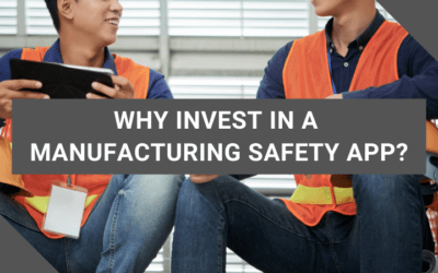 Why Invest In a Manufacturing Safety App?